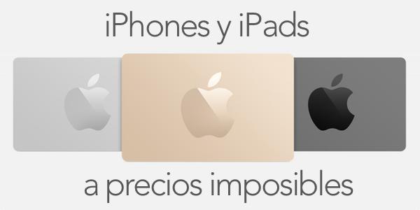 ofertas en iPad y iPhone