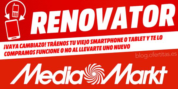 Plan Renovator Media Markt Hasta 60 Por Tu Viejo Móvil
