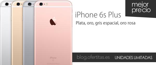 iPhone 6s Plus libre barato