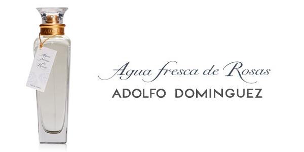 Agua Fresca De Rosas Adolfo Dominguez