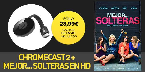 Chromecast 2 + Mejor... Solteras HD