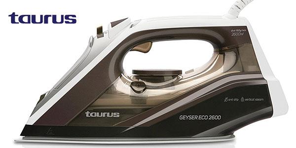 Plancha de vapor Taurus Geyser ECO 2600 con suela de Titanium rebajada