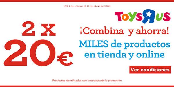 ToysRus promoción de juguetes baratos 2 por 20€ marzo 2018