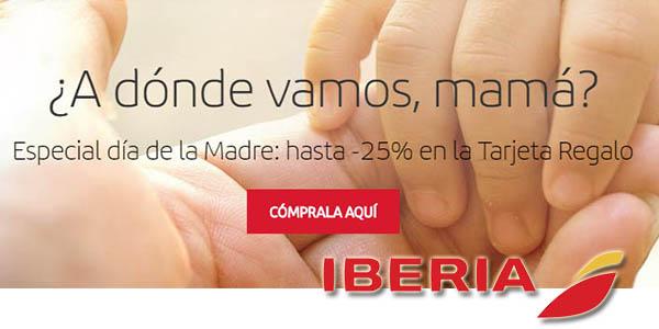 Iberia tarjeta regalo para el Día de la Madre 2019