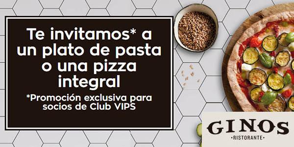 Ginos plato de pizza o pasta integral gratis con la App móvil del Club VIPS