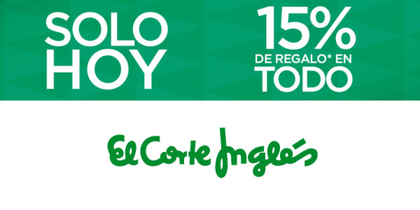 Sólo hoy Promoción 15% de regalo en TODO en El Corte Inglés