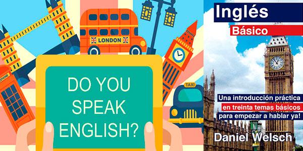 Chollo Inglés Básico: Una introducción práctica en 30 temas básicos para empezar a hablar ya