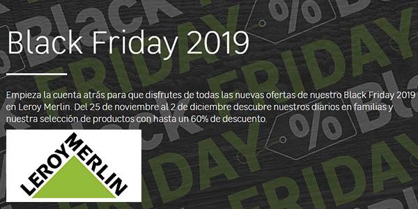 Leroy Merlin Black Friday 2019