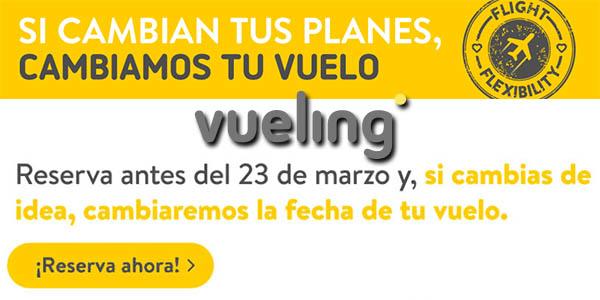 Vueling Flight Flexibility promoción cambio de vuelos gratis