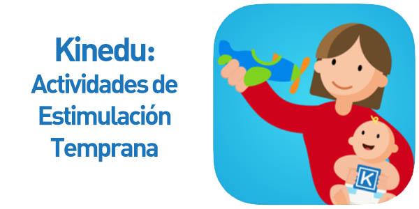 Actividades de Estimulación Temprana para tu bebé con la app Kinedu