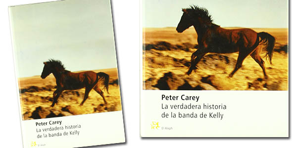 la verdadera historia de la banda de Kelly de Peter Carey libro
