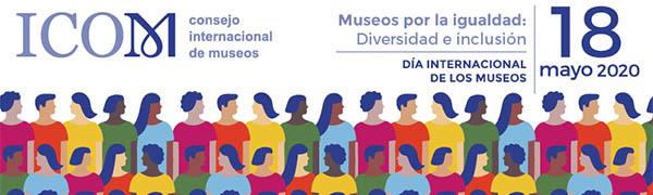 ICOM Día Internacional de los Museos 2020