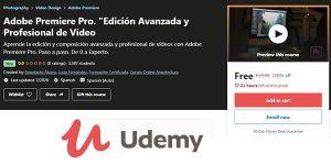 Adobe Premiere Pro edición avanzada profesional de vídeo curso gratis udemy