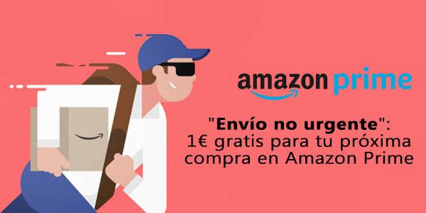 """Amazon Prime 1€ gratis con la opción """"Envío no urgente"""" promoción"""