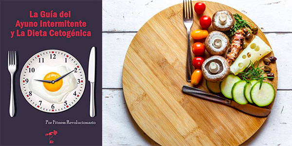 """Chollo Libro """"La Guía del Ayuno Intermitente y La Dieta Cetogénica"""" en versión Kindle GRATIS"""