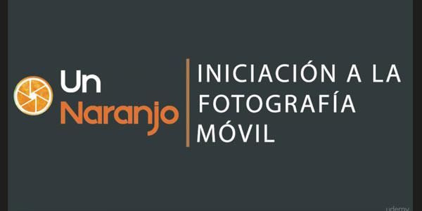 Curso Udemy gratis introduccion fotografia movil gratis